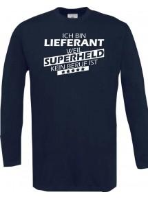 Longshirt Ich bin Lieferant, weil Superheld kein Beruf ist