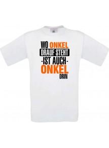 Männer-Shirt, Wo Onkel drauf steht ist auch Onkel drin