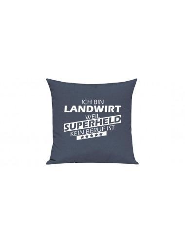 Sofa Kissen Ich bin Landwirt weil Superheld kein Beruf ist
