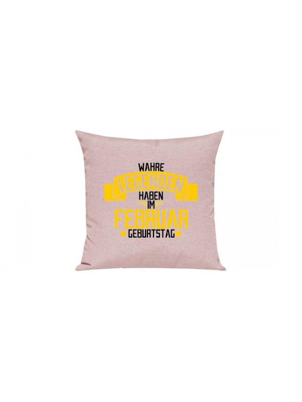 Sofa Kissen, Wahre LEGENDEN haben im Februar Geburtstag, Farbe rosa