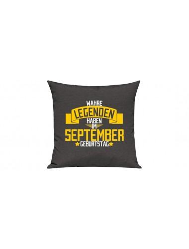 Sofa Kissen, Wahre LEGENDEN haben im September Geburtstag, Farbe dunkelgrau