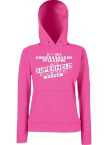Lady Kapuzensweatshirt Ich bin Kinderkrankenpflegerin, weil Superheld kein Beruf ist, Größen XS-XXL