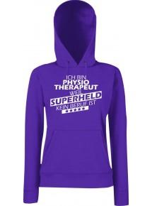 Lady Kapuzensweatshirt Ich bin Physiotherapeut, weil Superheld kein Beruf ist, Größen XS-XXL