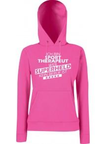 Lady Kapuzensweatshirt Ich bin Sporttherapeut, weil Superheld kein Beruf ist, Größen XS-XXL