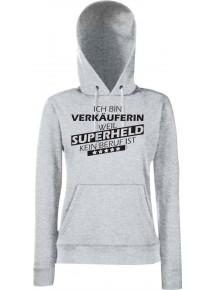 Lady Kapuzensweatshirt Ich bin Verkäuferin, weil Superheld kein Beruf ist, Größen XS-XXL