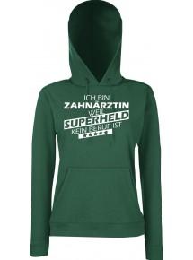 Lady Kapuzensweatshirt Ich bin Zahnärztin, weil Superheld kein Beruf ist, Größen XS-XXL