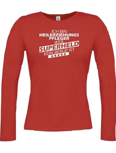 Lady-Longshirt Ich bin Heilerziehungspfleger, weil Superheld kein Beruf ist, rot, L