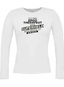 Lady-Longshirt Ich bin Ergotherapeut, weil Superheld kein Beruf ist, weiss, L