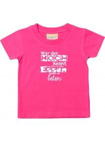 Kinder T-Shirt  Wer den Koch kennt, braucht vor dem Essen nicht zu beten,  0-48 Monate