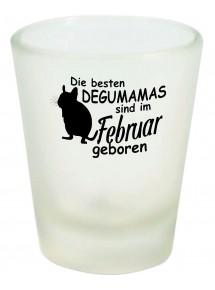 Schnapsglas, Die besten Degumamas sind im  geboren