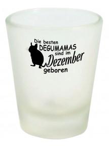 Schnapsglas, Die besten Degumamas sind im Dezember geboren Degu Haustier