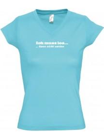 sportlisches Ladyshirt mit V-Ausschnitt kultiger Spruch ich muss los  kann nicht warten